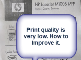 Print quality is very low, how to Improve it